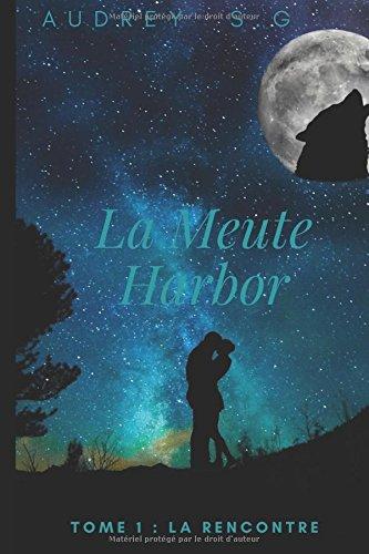 La Meute Harbor: La rencontre