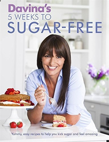 Davina's 5 Weeks to Sugar-Free: Yummy, easy recipes to help you kick sugar and feel amazing by McCall, Davina (2015) Paperback