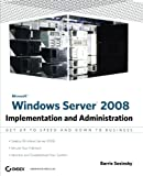 Microsoft Windows Server 2008: Implementation and Administration