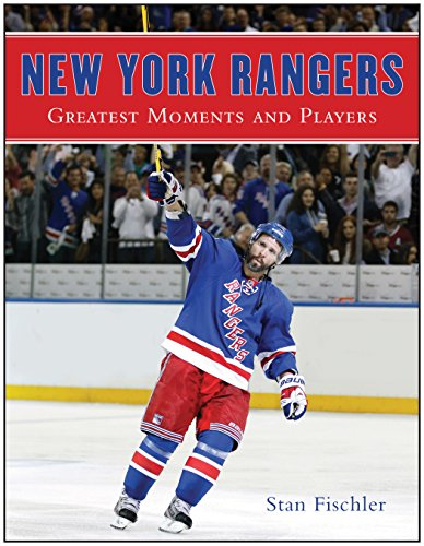 New York Rangers: Greatest Moments and Players (English Edition) por Stan Fischler
