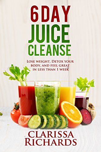 reliable quality unique design limited guantity 6 Day Juice Cleanse: Lose weight, Detox your body, and feel great in less  than 1 week (Live Lean, Live Healthy, Live Happy)