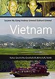 Vietnam: Natur, Geschichte, Gesellschaft, Wirtschaft, Politik -
