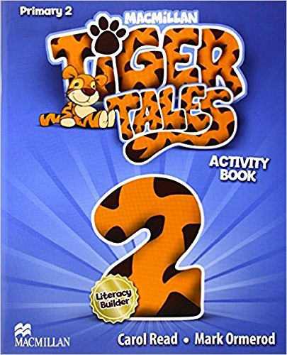 Tiger Tales 2, Primary 1st cycle : activity book par Carol Read ; Mark Ormerod