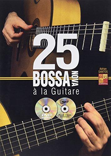 25 bossa nova à la guitare (1 Livre + 1 CD + 1 DVD)