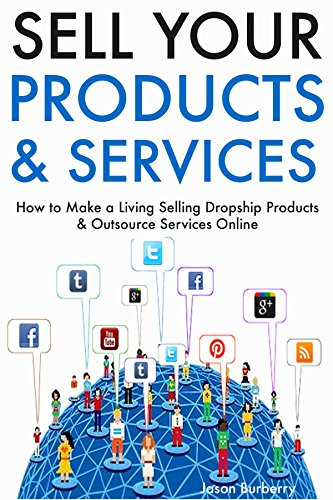 sell-your-products-services-how-to-make-a-living-selling-dropship-products-outsource-services-online