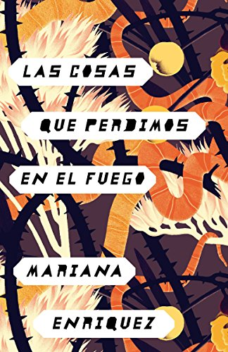 Las Cosas Que Perdimos En El Fuego: Things We Lost in the Fire - Spanish-Language Edition