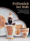 Frühstück bei Hofe: 100 Jahre fürstliches Porzellan. Die Großherzoglich-Hessische Porzellansammlung Darmstadt 1908-2008