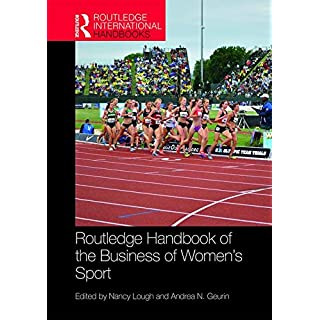 Routledge Handbook of the Business of Women's Sport (Routledge International Handbooks)