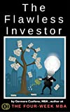 The Flawless Investor | Investing 101: Psychological Framework to learn how to Invest for Beginners (The Four-Week MBA | Investing Books)