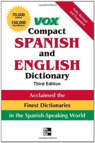 Vox Compact Spanish and English Dictionary, Third Edition (Paperback) (VOX Dictionary Series) 3rd (third) Edition by Vox published by McGraw-Hill (2007)