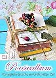 Poesiealbum - Nostalgische Sprüche aus Großmutters Zeit. Wünsche, Lebensweisheiten und Zitate zum Erinnern an damals und an die eigene Kindheit
