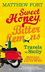 By Matthew Fort Sweet Honey, Bitter Lemons Travels in Sicily on a Vespa by Fort, Matthew ( Author ) ON Jul-02-2009, Paperback