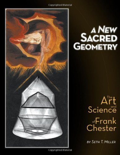 A New Sacred Geometry: The Art and Science of Frank Chester by Miller, Seth T. (2013) Hardcover