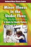 Minor illness in the under fives: A guide for health visitors
