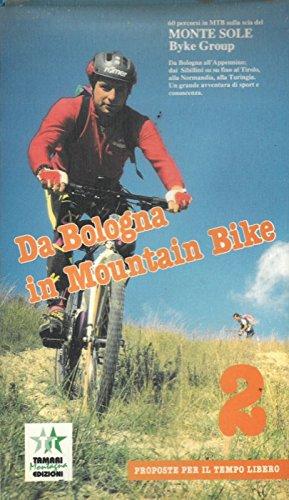 Da Bologna in Mountain Bike. Volume secondo.