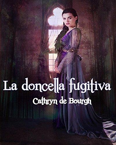 La doncella fugitiva por Cathryn de Bourgh