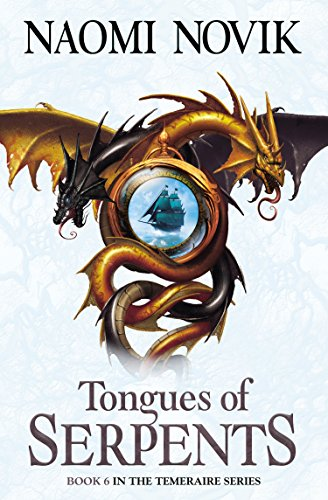 Tongues of Serpents (The Temeraire Series, Book 6) (English Edition) por Naomi Novik