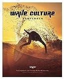 WAVE CULTURE Surfcoach: Trainingsbuch und Travelguide für Wellenreiter - Stefan Strauss, Martin Dunn