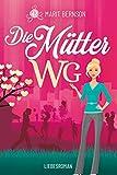 Die Mütter-WG: Liebesroman von Marit Bernson