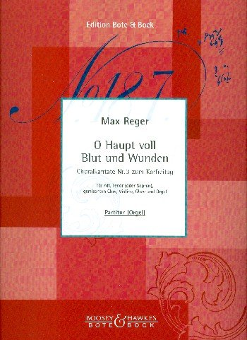 O Haupt voll Blut und Wunden: Choralkantate Nr. 3 zum Karfreitag. Soli (AT/S), gemischter Chor (SATB), Violine, Oboe und Orgel. Orgelauszug.