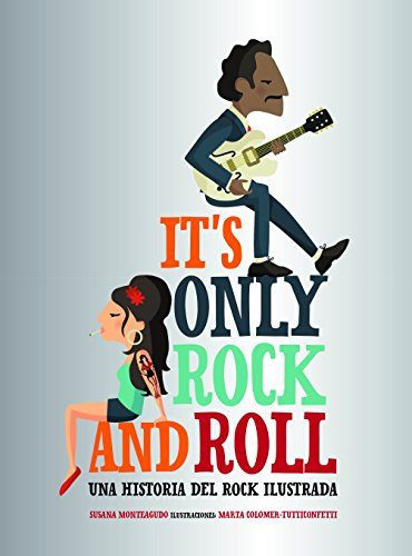 It's Only Rock and Roll: Una historia del rock ilustrada (Guías ilustradas)