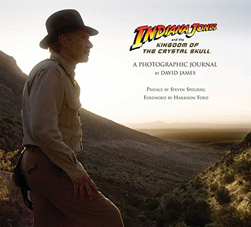 'Indiana Jones and Kingdom of the Crystal Skull': A Photographic Journey por Diana Landau