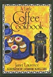 A Little Coffee Cookbook (International little cookbooks)
