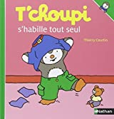 T'Choupi S'Habille Tout Seul (French Edition) by Thierry Courtin (2010-06-03)