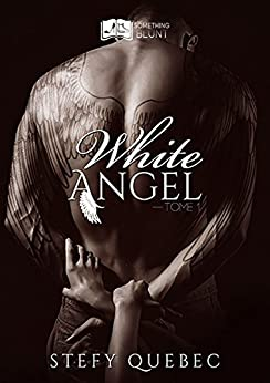 White Angel, tome 1 (Something Blunt)