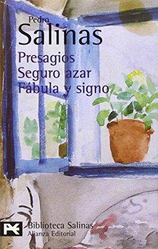 Presagios / Seguro azar / Fábula y signo: (Poesías completas, 1) (El Libro De Bolsillo - Bibliotecas De Autor - Biblioteca Salinas) por Pedro Salinas