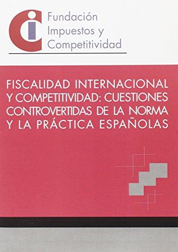 Fiscalidad internacional y competitividad: cuestiones controvertidas de la norma y la práctica españolas por Baker & McKenzie / Deloitte Abogados