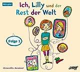 Ich,Lilly und der Rest der Welt (Vol.1)