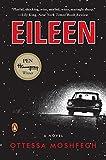 Eileen: A Novel von Ottessa Moshfegh