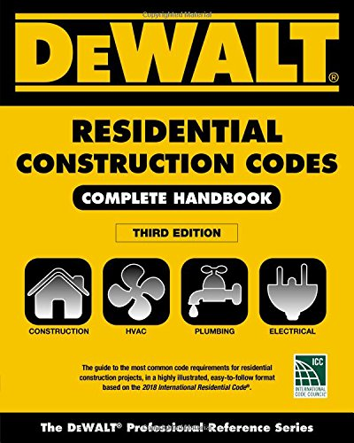 Dewalt 2018 Residential Construction Codes: Complete Handbook -