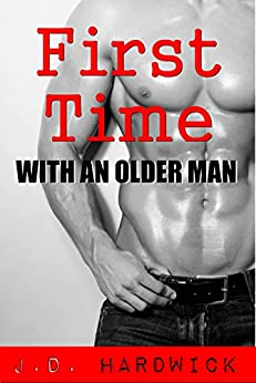 First Time With an Older Man (Gay Taboo Older Man Younger Man Erotica) (English Edition) par [Hardwick, J.D.]