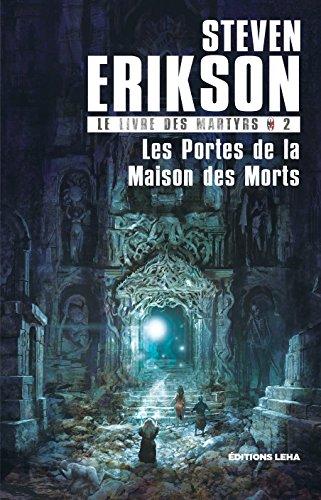 Le Livre des Martyrs, Tome 2 : Les Portes de la Maison des Morts par