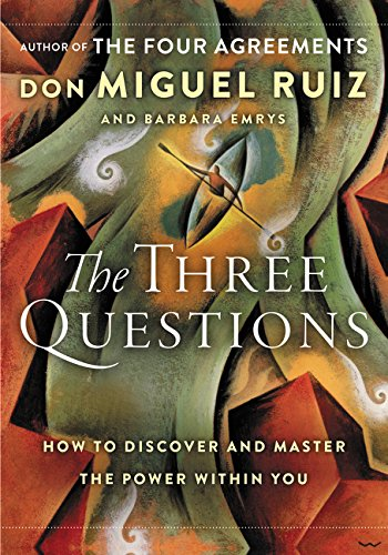 The Three Questions: How to Discover and Master the Power Within You