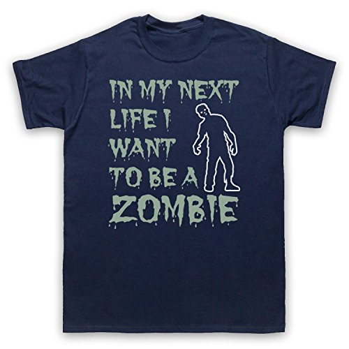 In My Next Life I Want To Be A Zombie Funny Slogan Herren T-Shirt Ultramarinblau