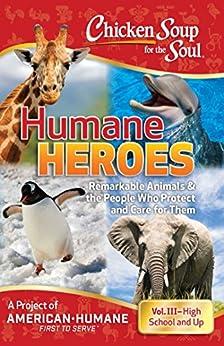 Chicken Soup for the Soul: Humane Heroes Volume III Descargar ebooks PDF