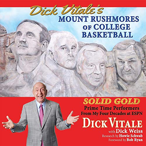 Dick Vitale's Mount Rushmores of College Basketball: Solid Gold Prime Time Performers From My Four Decades at ESPN (English Edition) por Dick Vitale