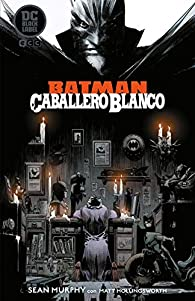 Batman: Caballero Blanco par Sean Murphy