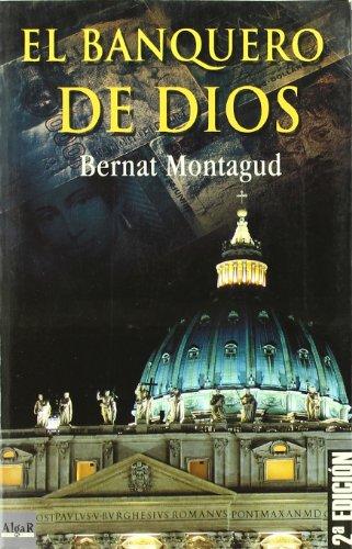 El banquero de Dios (NARRATIVAS) por Bernat Montagud