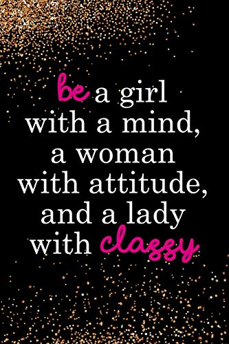 Attitude Kids Sweatshirt (Be A Girl With A Mind, A Woman With Attitude, And A Lady With Classy: Blank Lined Notebook Journal Diary Composition Notepad 120 Pages 6x9 Paperback ( Fashion )  Black And Gold)