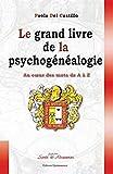 Grand livre de la psychogénéalogie