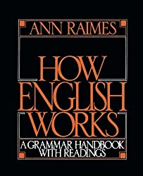 How English Works: A Grammar Handbook with Readings by Ann Raimes (1998-07-13)