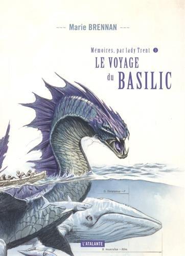 Mémoires, par Lady Trent, Tome 3 : Le voyage du basilic