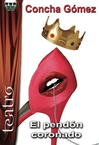 El pendón coronado (Teatro) por Concepción Gómez-Díaz Sánchez