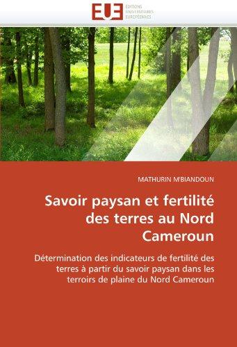 Savoir paysan et fertilité des terres au nord cameroun par MATHURIN M'BIANDOUN