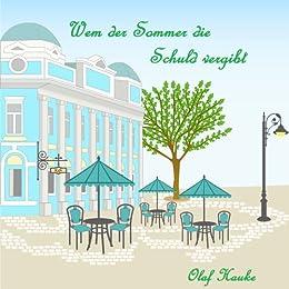 Wem der Sommer die Schuld vergibt: Liebesroman