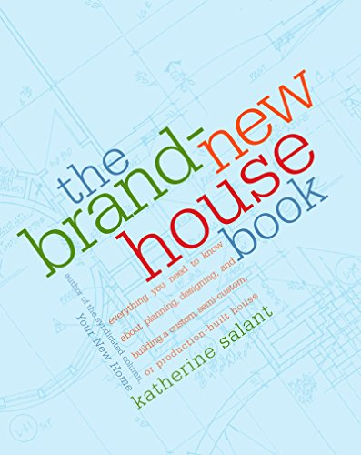 The Brand-New House Book: Everything You Need to Know About Planning, Designing, and Building a Custom, Semi-Custom, or Production-Built House (English Edition) - New River Gebäude